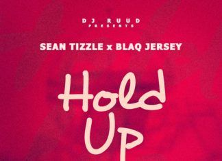 DJ Ruud Presents: Sean Tizzle ft. Blaq Jersey - HOLD UP Artwork | AceWorldTeam.com