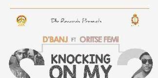 D'banj ft. Oritse Femi - KNOCKING ON MY DOOR Remix (prod. by DeeVee) Artwork | AceWorldTeam.com