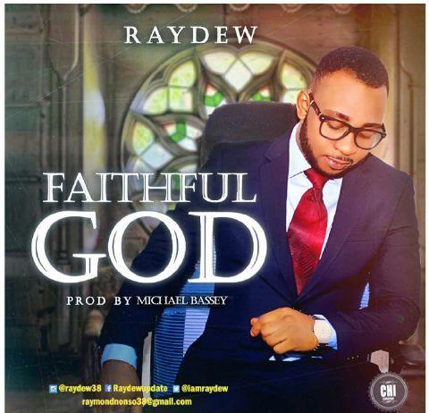 RayDew - FAITHFUL GOD (prod. by Michael Bassey) Artwork | AceWorldTeam.com