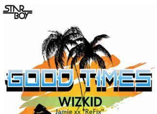 Wizkid - GOOD TIMES (Jamie xx Refix) Artwork | AceWorldTeam.com