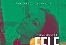 Lola Savage - FELE (prod. by Spax) Artwork | AceWorldTeam.com