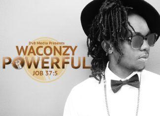 Waconzy - POWERFUL (Job 37:5 ~ prod. by Emmani) Artwork | AceWorldTeam.com