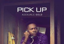 adekunleGOLD - PICK UP (prod. by Pheelz) Artwork | AceWorldTeam.com