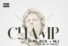 D-Black ft. M.I - CHAMP (prod. by DJ Breezy) Artwork | AceWorldTeam.com