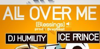 DJ Humility ft. Ice Prince - ALL OVER ME (Blessings ~ prod. by Drey Beatz) Artwork | AceWorldTeam.com