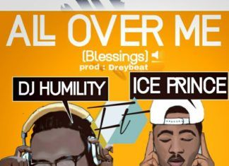 DJ Humility ft. Ice Prince - ALL OVER ME (Blessings ~ prod. by Drey Beatz) Artwork | AceWorldTeam.com