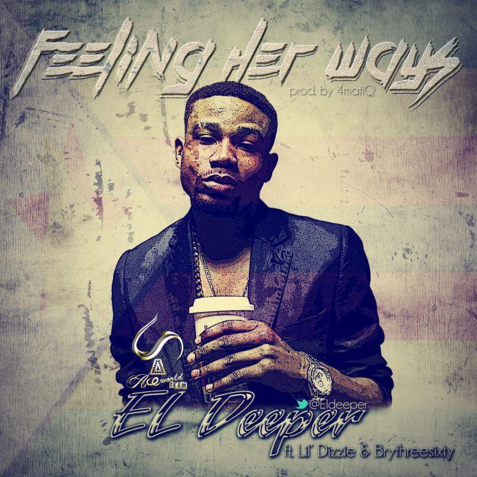 EL Deeper ft. Lil' Dizzie & Brythreesixty - FEELING HER WAYS (prod. by 4matiQ) Artwork | AceWorldTeam.com
