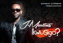J. Martins - IKWUSIGO? Artwork | AceWorldTeam.com