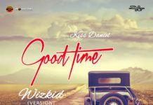 Kiss Daniel - GOOD TIME (Wizkid Version ~ prod. by DJ Coublon™) Artwork | AceWorldTeam.com