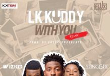 LK Kuddy ft. Wizkid & Yung6ix - WITH YOU Remix (prod. by GospelOnDeBeatz) Artwork | AceWorldTeam.com