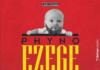 Phyno - EZEGE (Wickedest ~ prod. by Del'B) Artwork | AceWorldTeam.com