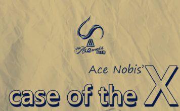 Case of the X ...written by Ace Nobis | AceWorldTeam.com