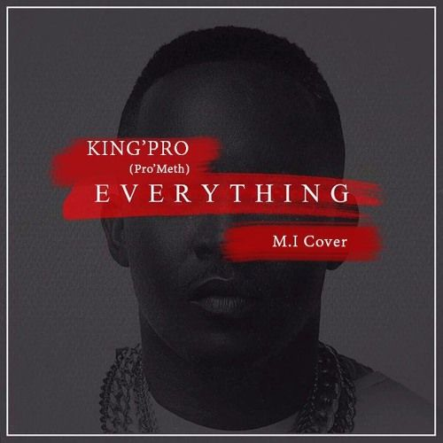 King'Pro - EVERYTHING I HAVE SEEN (an M.I cover) Artwork | AceWorldTeam.com