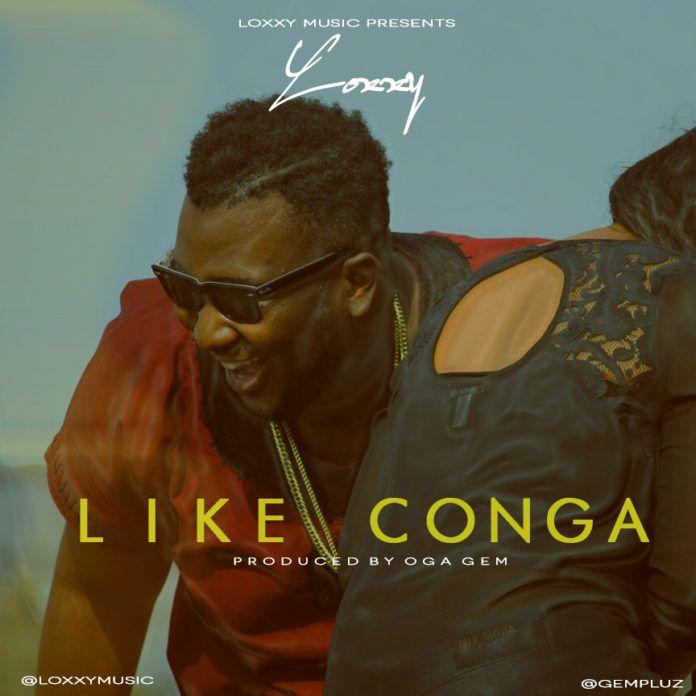 Loxxy - LIKE CONGA (prod. by Oga Dem) Artwork | AceWorldTeam.com