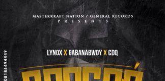 Lynox, Gabanabwoy & CDQ – GBAGBÉ (prod. by MasterKraft) Artwork | AceWorldTeam.com