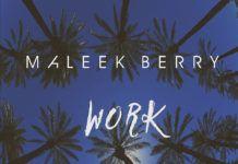 Maleek Berry - WORK (a Rihanna/Drake refix) Artwork | AceWorldTeam.com