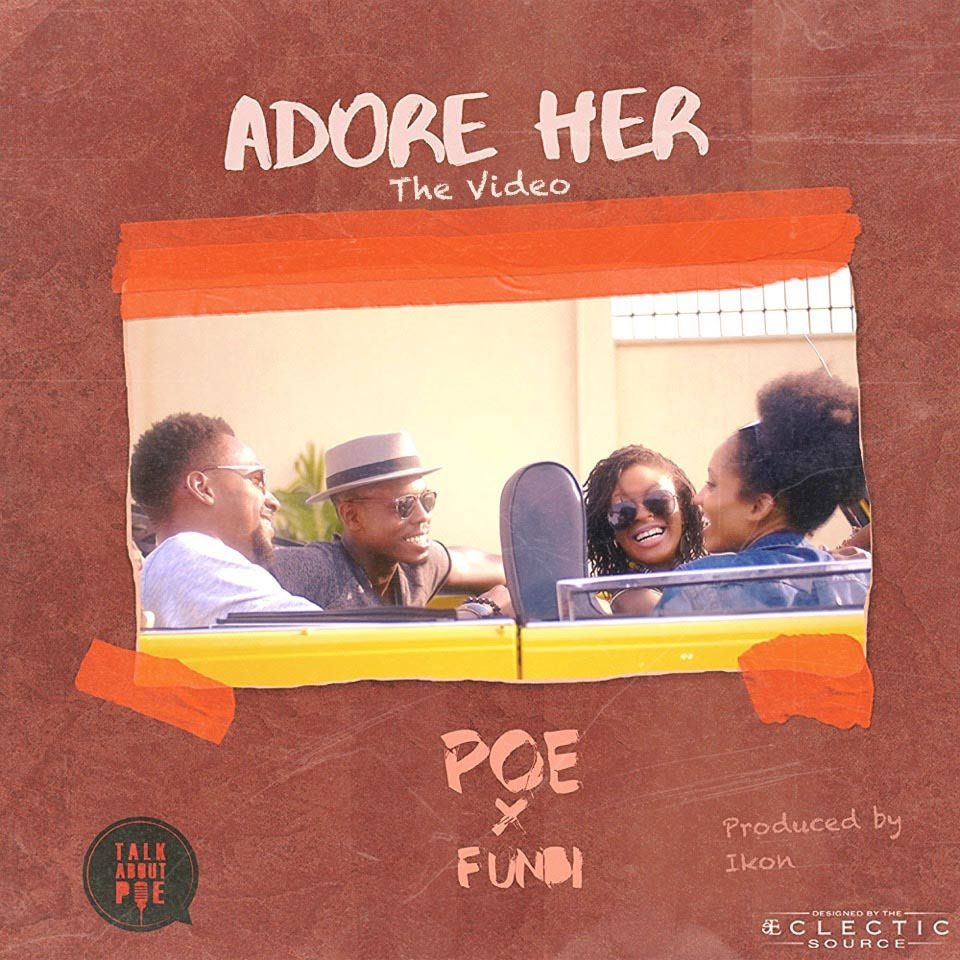 Poe ft  Funbi – ADORE HER (Official Video)