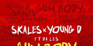 Skales & Young D ft. Da Les - GUM BODY Artwork | AceWorldTeam.com