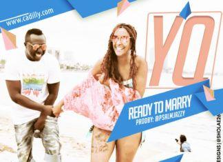 YQ - READY TO MARRY (prod. by Psalmy Jazzy) Artwork | AceWorldTeam.com
