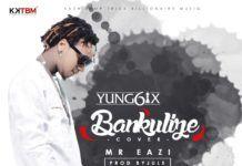 Yung6ix & Mr. Eazi - BANKULIZE (prod. by Juls) Artwork   AceWorldTeam.com