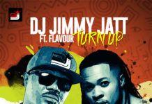 DJ Jimmy Jatt ft. Flavour - TURN UP (prod. by Del'B) Artwork | AceWorldTeam.com