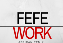 Fefe - WORK (African Remix) Artwork | AceWorldTeam.com