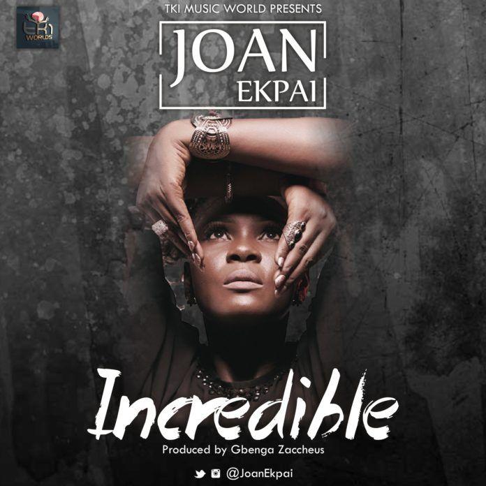 Joan Ekpai - INCREDIBLE (prod. by Gbenga Zacchaeus) Artwork | AceWorldTeam.com