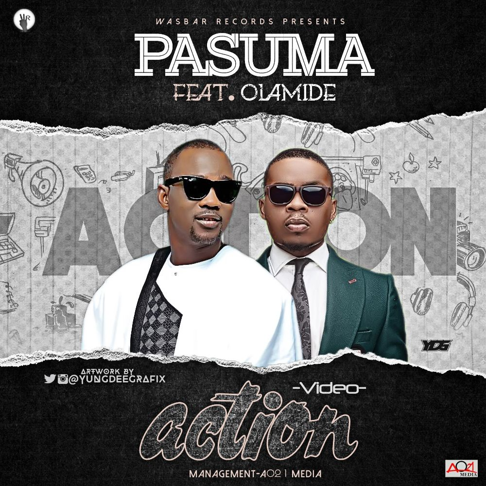 Pasuma Wonder ft  Olamide – ACTION (Official Video)