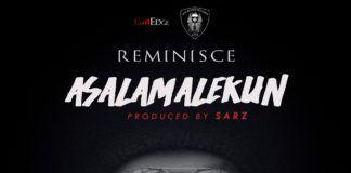 Reminisce - ASALAMALEKUN (prod. by Sarz) Artwork } AceWorldTeam.com
