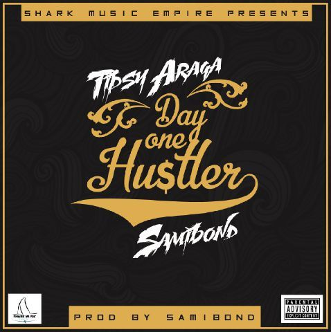 Tipsy Araga ft. Samibond - DAY ONE HUSTLER Artwork | AceWorldTeam.com