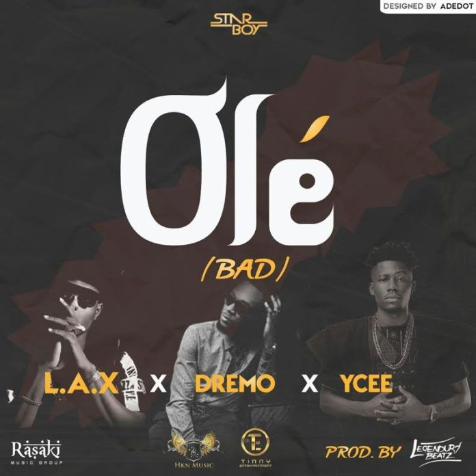 L.A.X ft. Dremo & YCee - OLÉ (prod. by Legendury Beatz) Artwork | AceWorldTeam.com