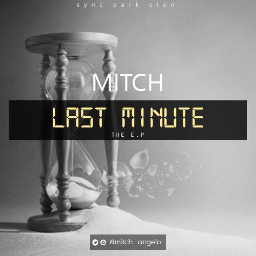 Mitch - LAST MINUTE (EP) Artwork | AceWorldTeam.com