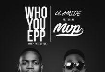 Olamide & MVP - WHO YOU EPP? (MVP Freestyle) Artwork | AceWorldTeam.com