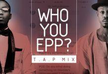 Olamide & Poe - WHO YOU EPP? (T.A.P Mix) Artwork   AceWorldTeam.com