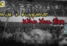 Olamide & Ruggedman - WHO YOU EPP? (Freestyle) Artwork | AceWorldTeam.com