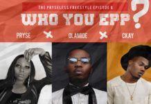 Pryse & CKay – WHO YOU EPP? (an Olamide cover) Artwork | AceWorldTeam.com