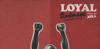 Black Magic - LOYAL (prod. by Xela Xelz) Artwork | AcdWorldTeam.com