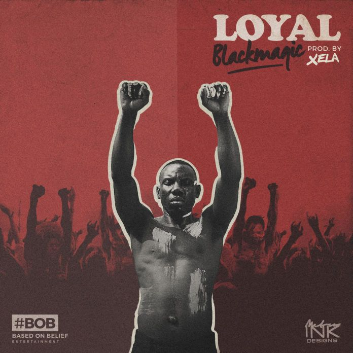Black Magic - LOYAL (prod. by Xela Xelz) Artwork | AcdWorldTeam.com