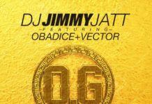 DJ Jimmy Jatt ft. Obadice & Vector - O.G (Obalende Gold ~ prod. by Benie Macaulay) Artwork | AceWorldTeam.com