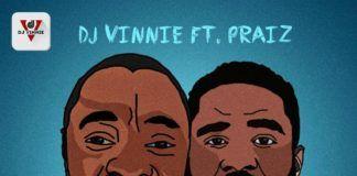 DJ Vinnie ft. Praiz - HUSTLE GO PAY (prod. by 2Jo) Artwork | AceWorldTeam.com