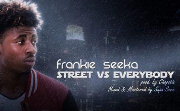 Frankie Seeka - STREET vs EVERYBODY (prod. by Chopstix) Artwork | AceWorldTeam.com