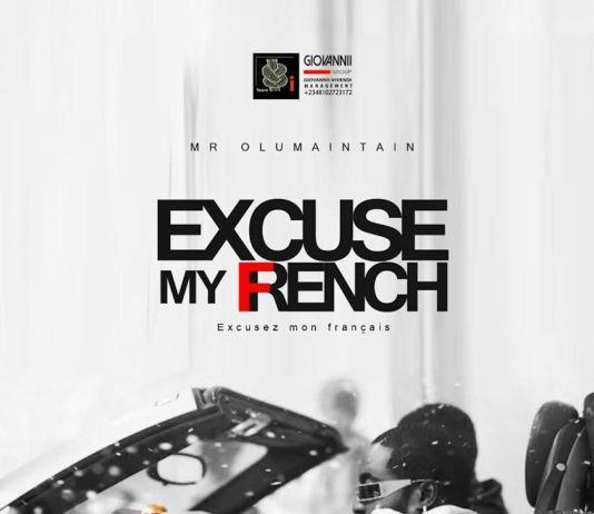 Mr. Olu Maintain - EXCUSE MY FRENCH (Excusez mon Français) Artwork | AceWorldTeam.com