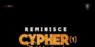 Reminisce ft. DJ Neptune, CDQ, Vector & Ola Dips - CYPHER SESSIONS (Vol. 1) Artwork | AceWorldTeam.com