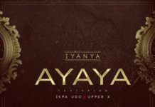 Iyanya ft. Ikpa Udo & Upper-X - AYAYA (prod. by Princeton) Artwork | AceWorldTeam.com