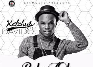 KetchUp ft. DavidO - BABY OH (prod. by J. Fem) Artwork | AceWorldTeam.com