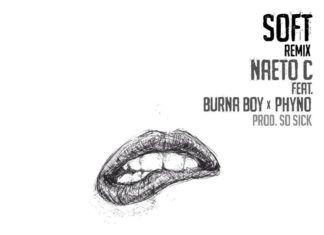 Naeto C ft. Burna Boy & Phyno - SOFT Remix (prod. by Sossick) Artwork | AceWorldTeam.com
