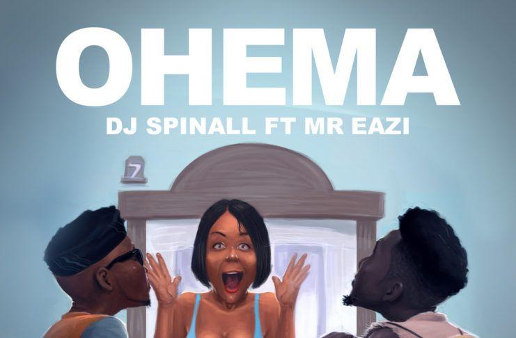 DJ Spinall ft. Mr. Eazi - OHEMA (prod. by Lush Beat) Artwork | AceWorldTeam.com