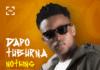 Dapo Tuburna - NOTHING (prod. by QueBeat) Artwork | AceWorldTeam.com