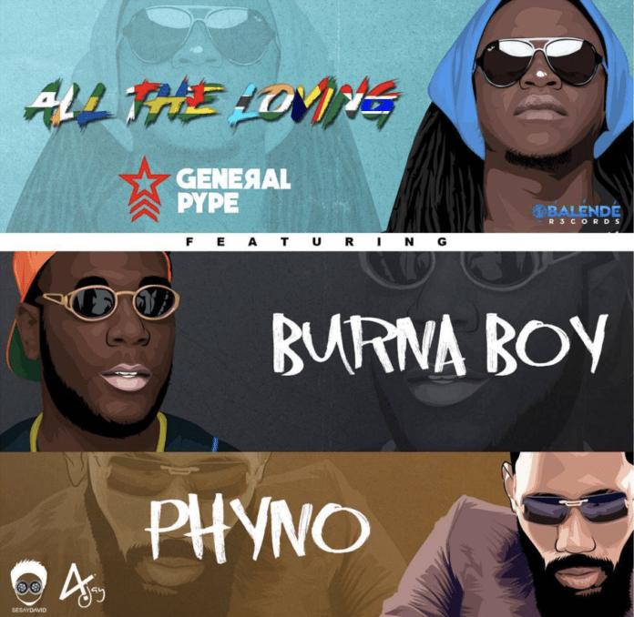 General Pype ft. Burna Boy & Phyno - ALL THE LOVING Artwork | AceWorldTeam.com