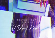 Justine Skye ft. Wizkid - U DON'T KNOW Artwork | AceWorldTeam.com
